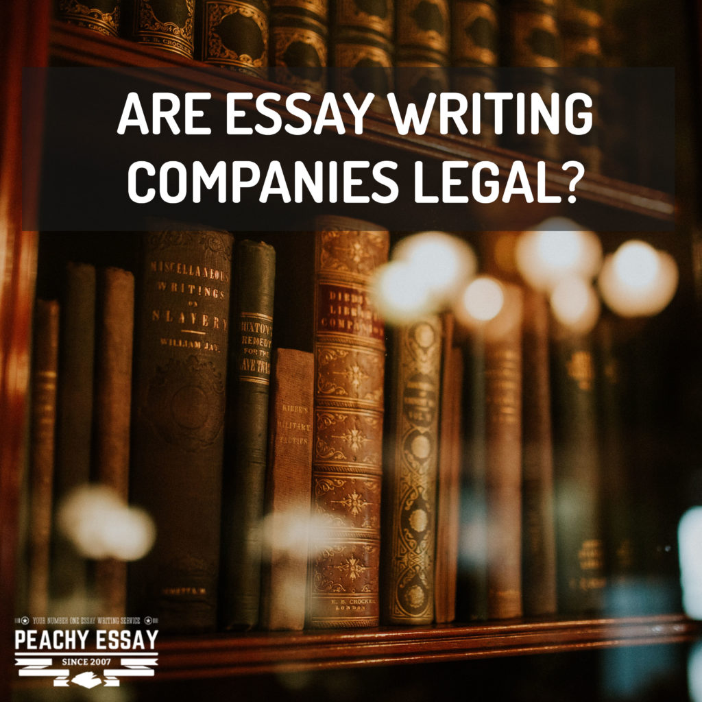 Are Essay Writing Companies Legal?