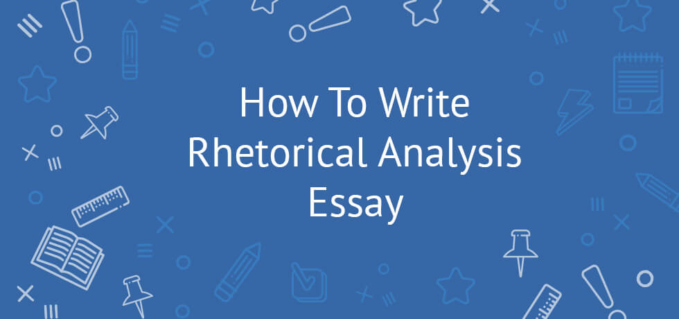 How to Start a Rhetorical Analysis Essay and Make it Work
