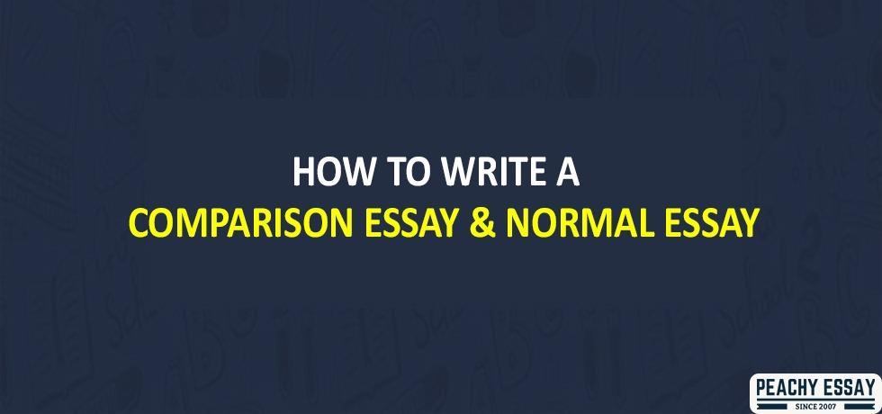 Comparison Essay and Normal Essay