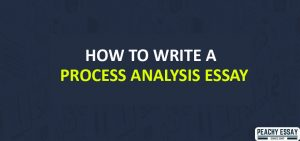 how to write Process ANALYSIS Essay
