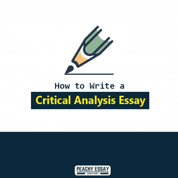 Step-by-Step Process of How to Write a Critical Analysis Essay - Peachy  Essay