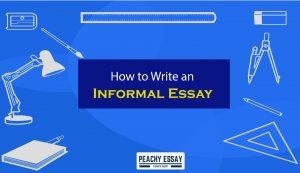 how to write informal essay