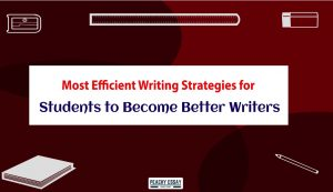Most efficient writing strategies for students to become better writers