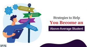 Strategies to Become Above Average Student